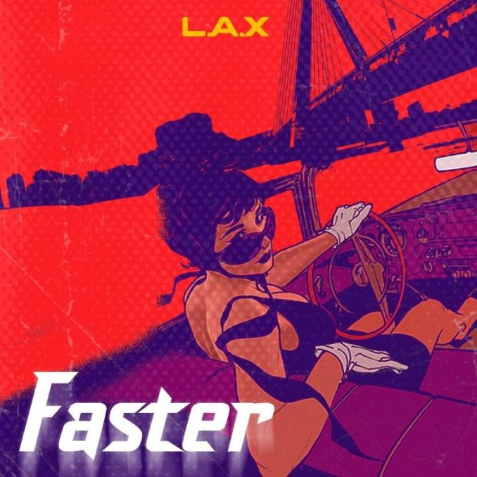 L.A.X – Faster