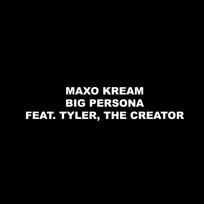 Maxo Kream Big Persona ft. Tyler The Creator