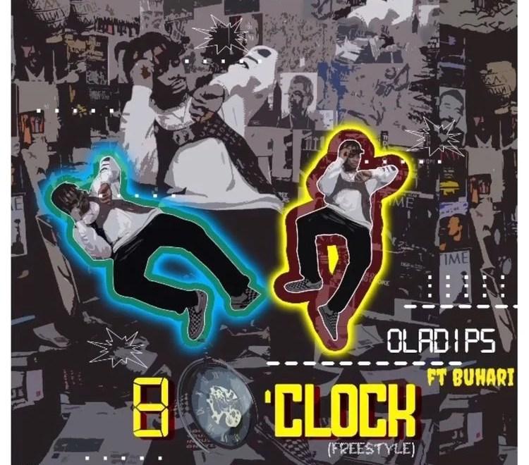 """OlaDips – """"8 O'clock"""" (Freestyle) ft. Buhari"""