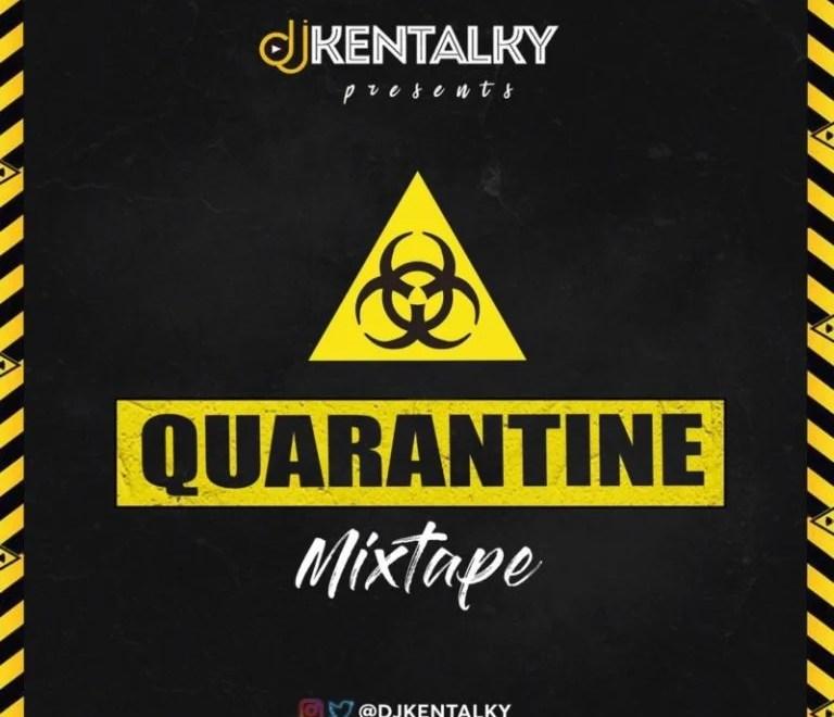 "Download DJ Kentalky – ""Quarantine Mixtape"""