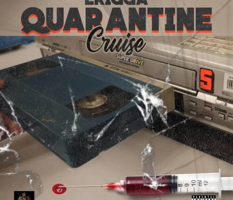 "Download Erigga – ""Quarantine Cruise"".Mp3 Audio"
