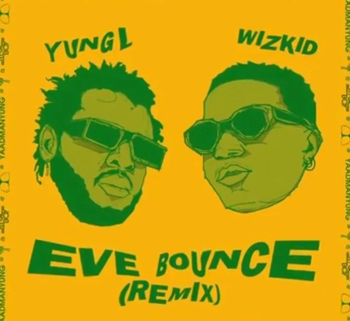 "Yung L - ""Eve Bounce"" Ft. Wizkid(Remix).Mp3 Audio"