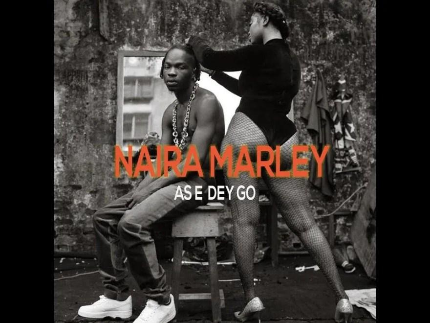 Naira Marley – As E Dey Go. Mp3 Free Audio Download