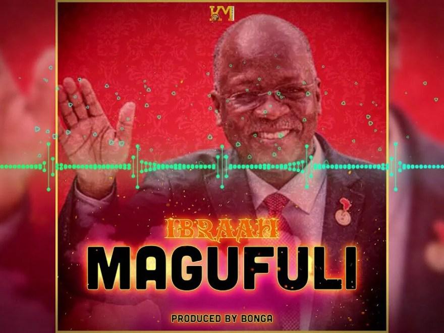 Free Download Ibraah – Magufuli Mp3 Audio