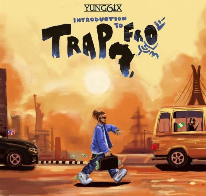 "Yung6ix – ""Introduction To Trapfro"" [EP].Download"
