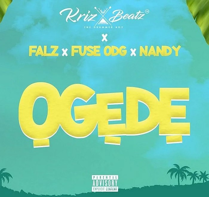 Krizbeatz – Ogede ft Falz x Fuse ODG & Nandy download