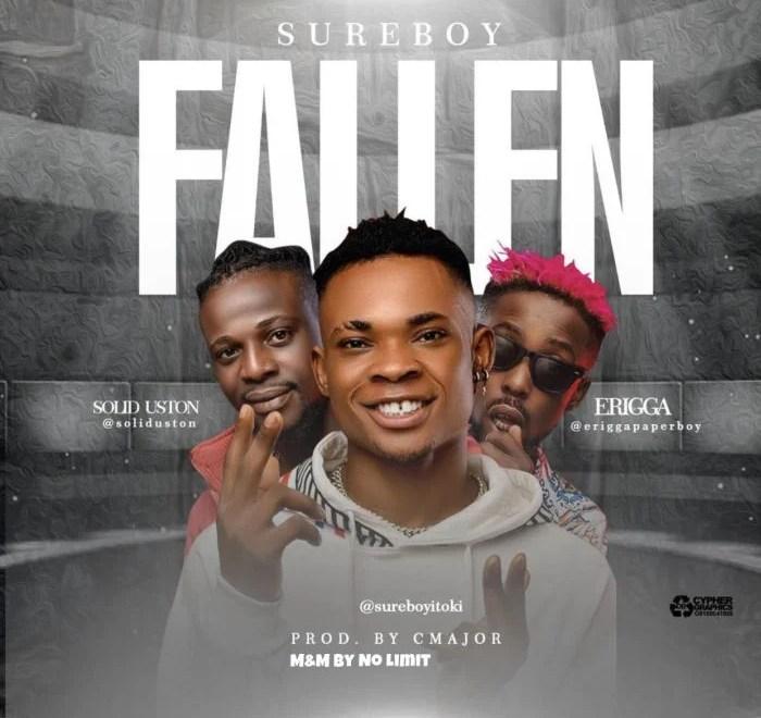 Sureboy Ft. Erigga & Solid Uston – Fallen Audio Download