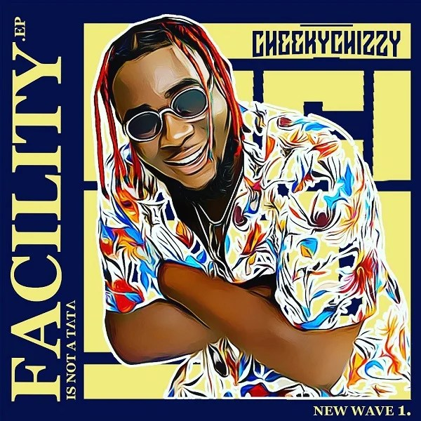 "Cheekychizzy ""FACILITY VOL 1"" EP"