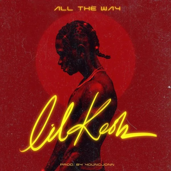 Lil Kesh – All the way ft Naira Marley free mp3 download