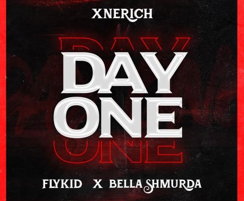 Xnerich – Day One Ft. Bella Shmurda & Flykid Mp3