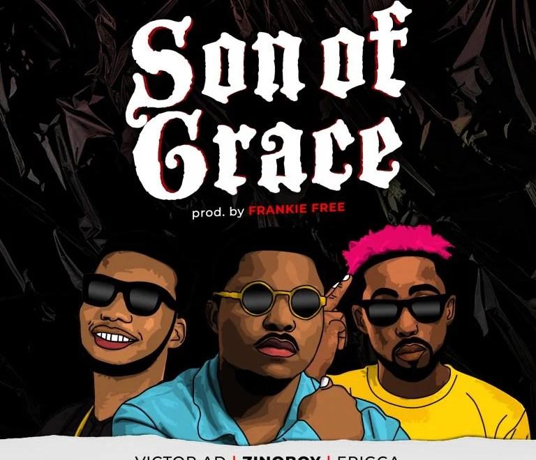 Download Zinoboy – Son Of Grace Ft. Erigga & Victor AD