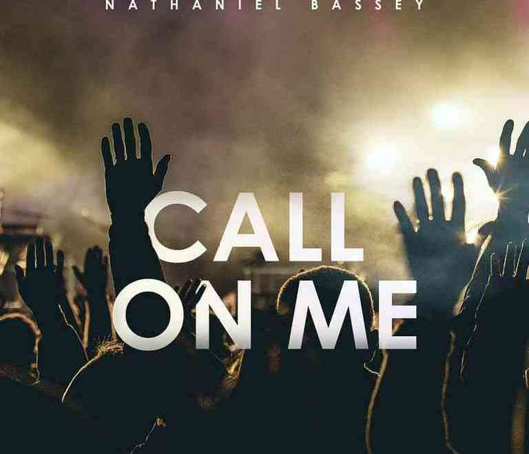 Nathaniel Bassey – Call On Me Free Mp3 Download