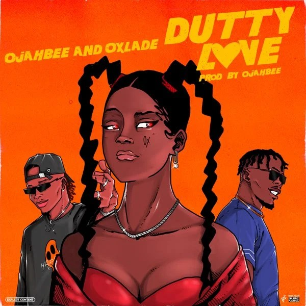 Ojahbee ft Oxlade – Dutty Love Free Mp3 Download