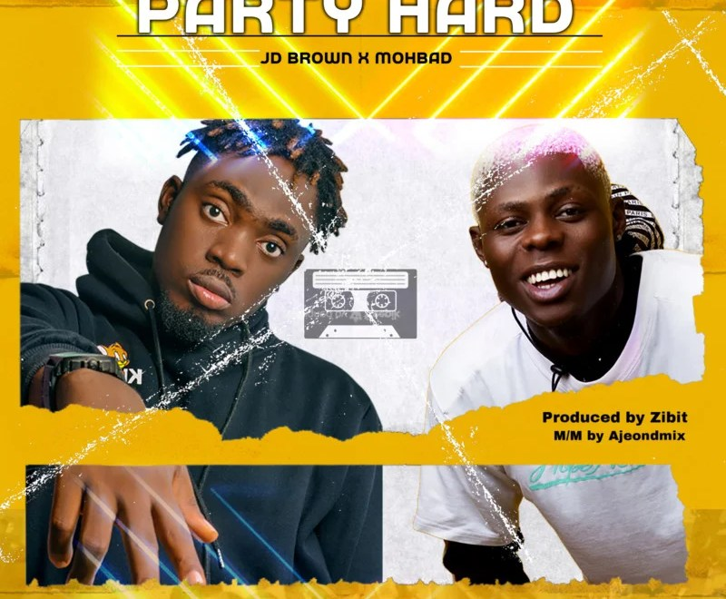 """JD Brown Ft Mohbad – """"Party Hard"""" Free Mp3 Download"""