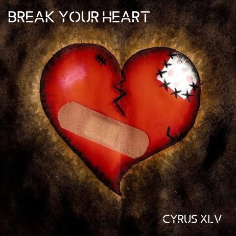 Cyrus XLV - Break Your Heart Free Mp3 Download