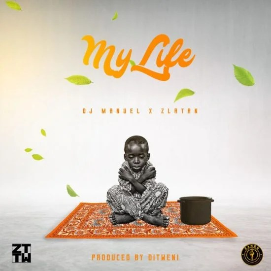 Dj Manuel Ft Zlatan – My Life Free Mp3 Download