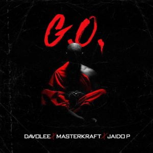 Download Mp3: Davolee - G.O Ft. Masterkraft, Jaido P