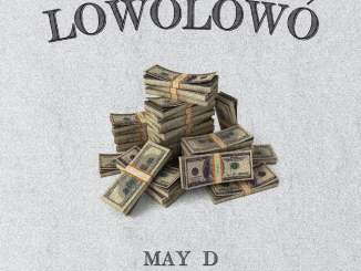 Download Mp3: May D - Lowo Lowo