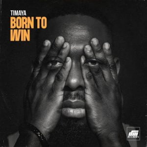 Download Mp3: Timaya - Born To Win
