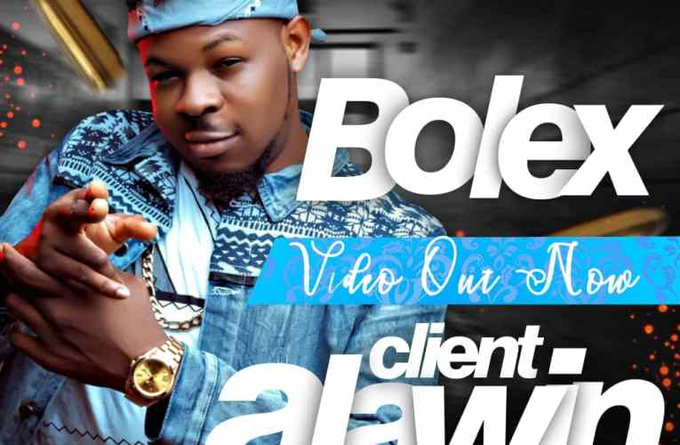 "[Video] Bolex – ""Client Alawin"" (Official Video)"