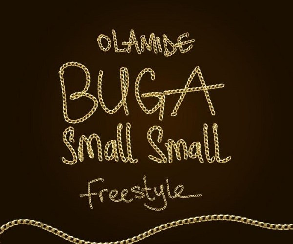 "[Music] Olamide – ""Buga Small Small"" (Freestyle)"