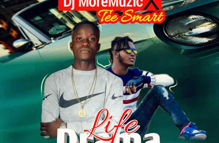 "[Music] DJ MoreMuzic Ft. Tee Smart – ""Life Drama"""