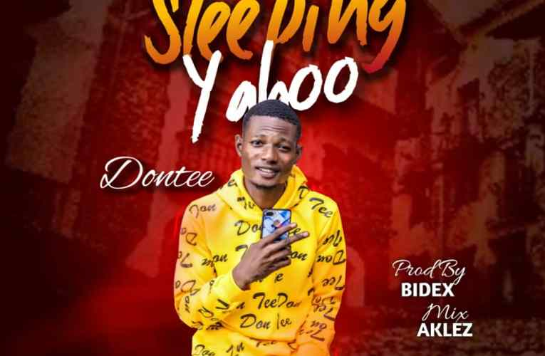 "[Music] Dontee – ""Sleeping Yahoo"""