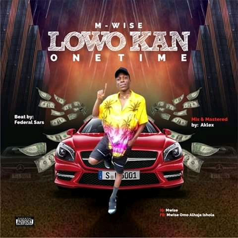 [Music] M Wise – Lowo Kan (One Time)