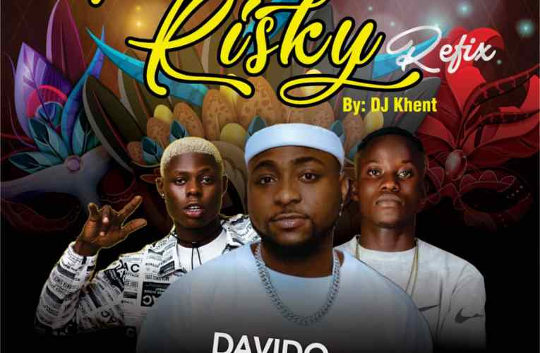 [Music] Davido Ft. Tee Smart x Mohbad – Risky Refix (By DJ Khent)