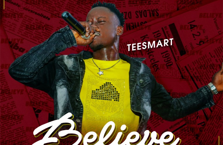 [Music] Tee Smart – Believe