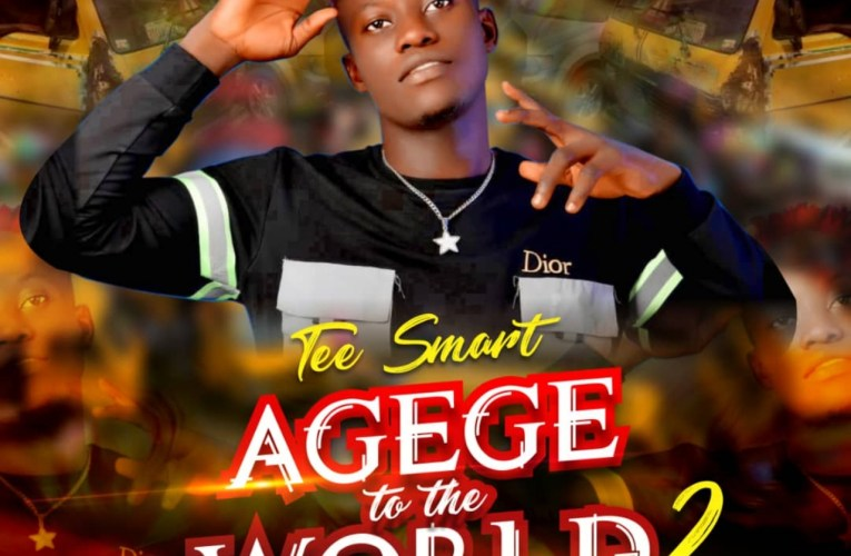 [Music] Tee Smart- Agege To The World (Part 2)