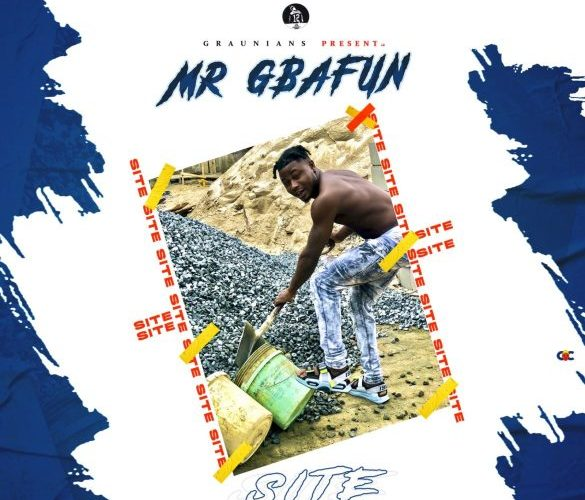 [Music] Mr Gbafun – Site (Prod.  By Bazetubeatz)