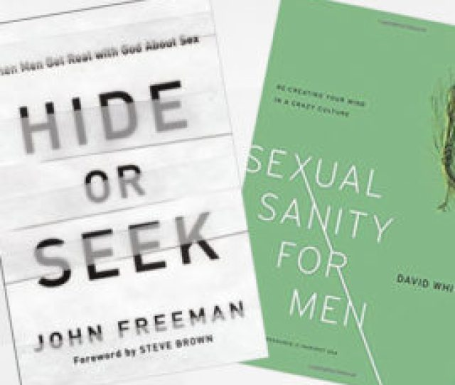 As Ive Traveled This Path With Men Ive Found Harvest Usas Hide Or Seek When Men Get Real With God About Sex By John Freeman And Sexual Sanity For