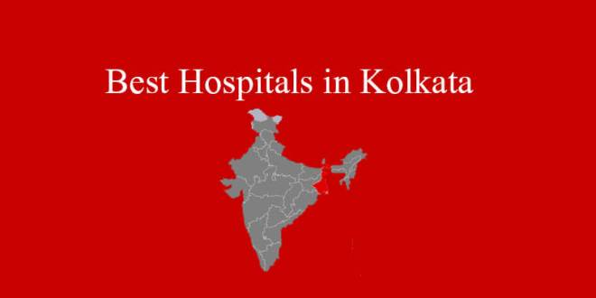 Find the best hospitals in Kolkata – know about them