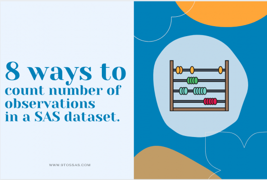 8 Ways to count the number of observations in a SAS dataset and pass it into a macro variable