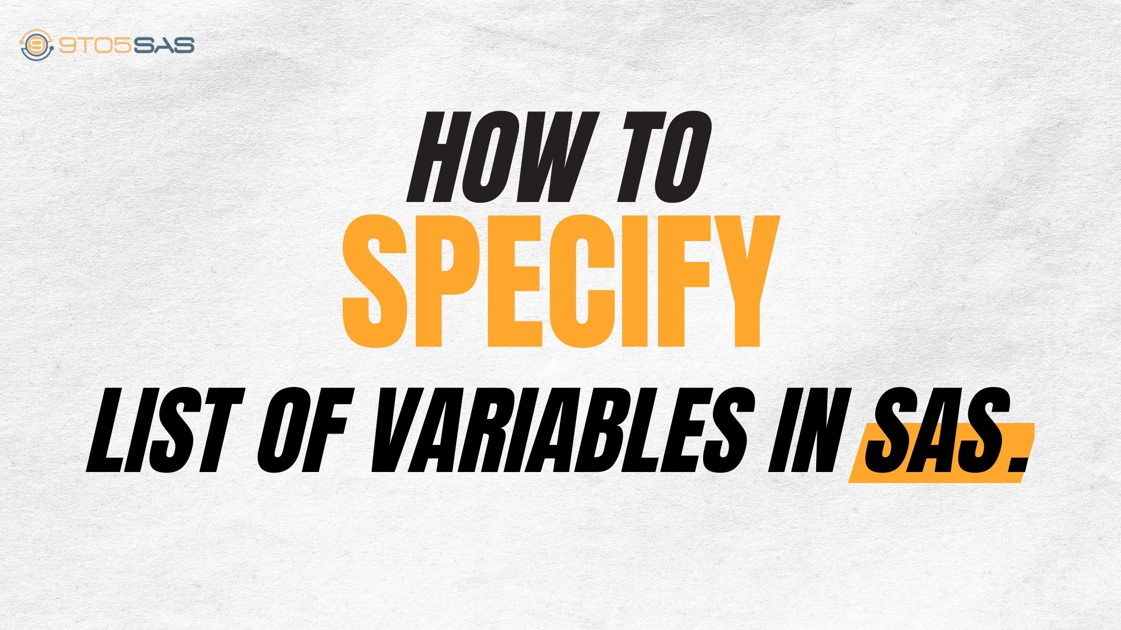specify list of variables in sas