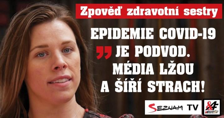 Šokující svědectví zdravotní sestry z první linie: Média z nás dělají hlupáky, falešné testy, cenzura názorů, strach. Žádná epidemie není a nebyla. Teprve to všechno začíná!