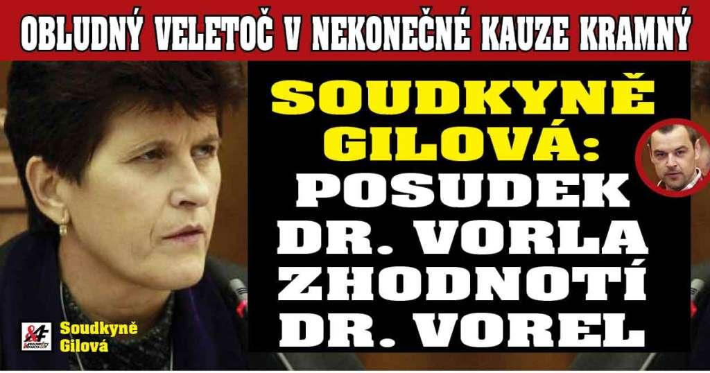 """Justiční mafie v pozadí kauzy Kramný? Soudkyně Gilová rozhodla: """"Znalecké posudky zpochybňující závěry Dr. Vorla posoudí Dr. Vorel."""" """"Chtějí to zamést pod koberec"""", varuje expert"""