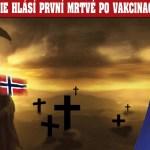 """To je hrůza! """"23 mrtvých po podání vakcíny proti COVID!"""", hlásí Norsko jako první země Evropské unie. Stejnou vakcínou se očkuje i v České republice… Kolik mrtvých již u nás – a na co umírají?"""