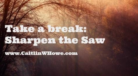 Take a Break_Sharpen the Saw_Image