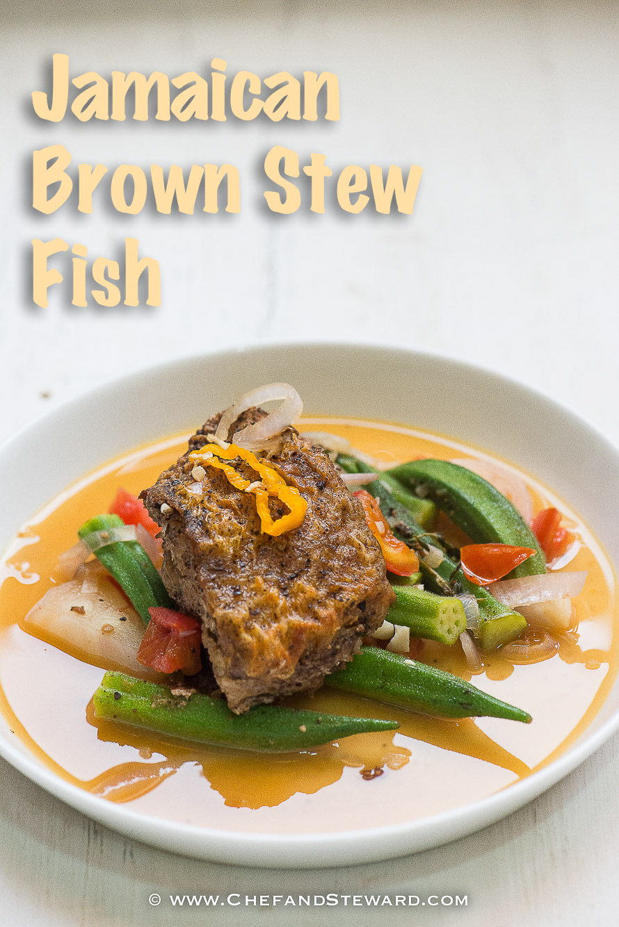 Jamaican brown stew fish recipe chef and steward for Tasty fish recipes