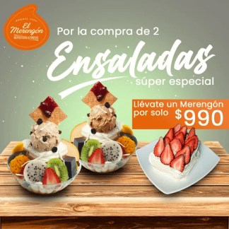 ¡Súper promoción ensaladas! Por la compra de dos ensaladas súper especial llévate un merengón sencillo con fresas.