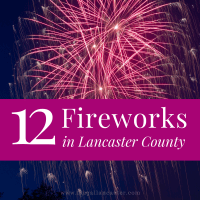 12 Places to Watch Fireworks in and around Lancaster County