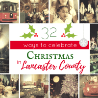 32 Unique Ways to Celebrate Christmas in Lancaster County {Things to do this Holiday Season}