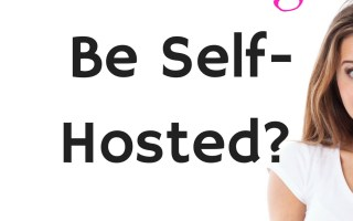 Should Your Blog Be Self-Hosted?