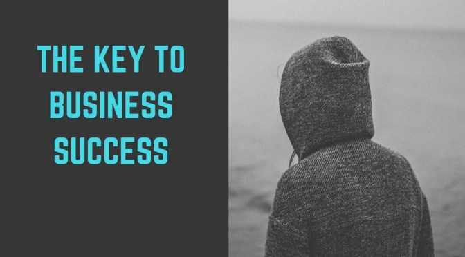 What Is The Key To Being A Successful Business Owner?