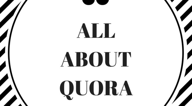 Learning Everything There Is To Know About Quora