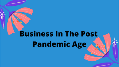 Coronavirus And The Ripple Effect – Business In The Post Pandemic Age