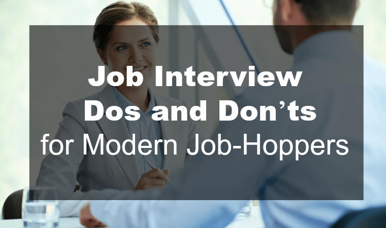 Job Interview  Dos and Don'ts  for Modern Job-Hoppers