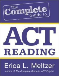 The Complete Guide to ACT Reading, by Erica Meltzer